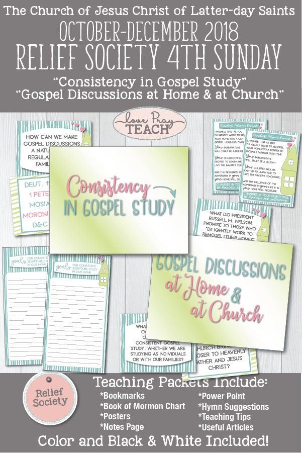 "Relief Society 4th Sunday Lesson Packet October-December 2018 ""Consistency in Gospel Study"" and ""Gospel Discussions at Home and at Church"" www.LovePrayTeach.com"