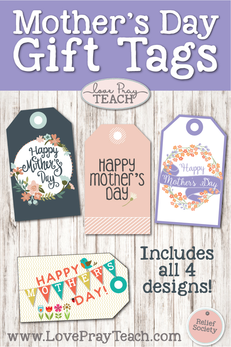 Mother's Day Gift Tags - 4 Designs to choose from! Found on www.LovePrayTeach.com