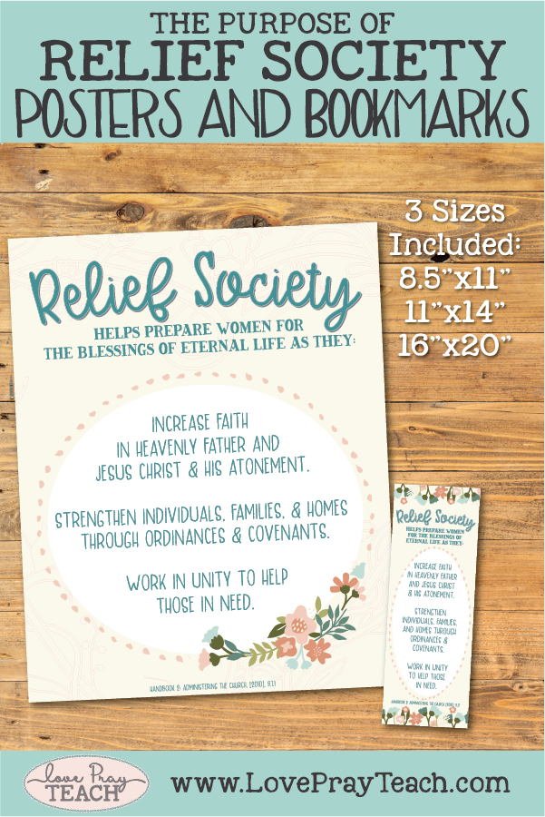 The Purpose of Relief Society printable posters and bookmarks www.LovePrayTeach.com