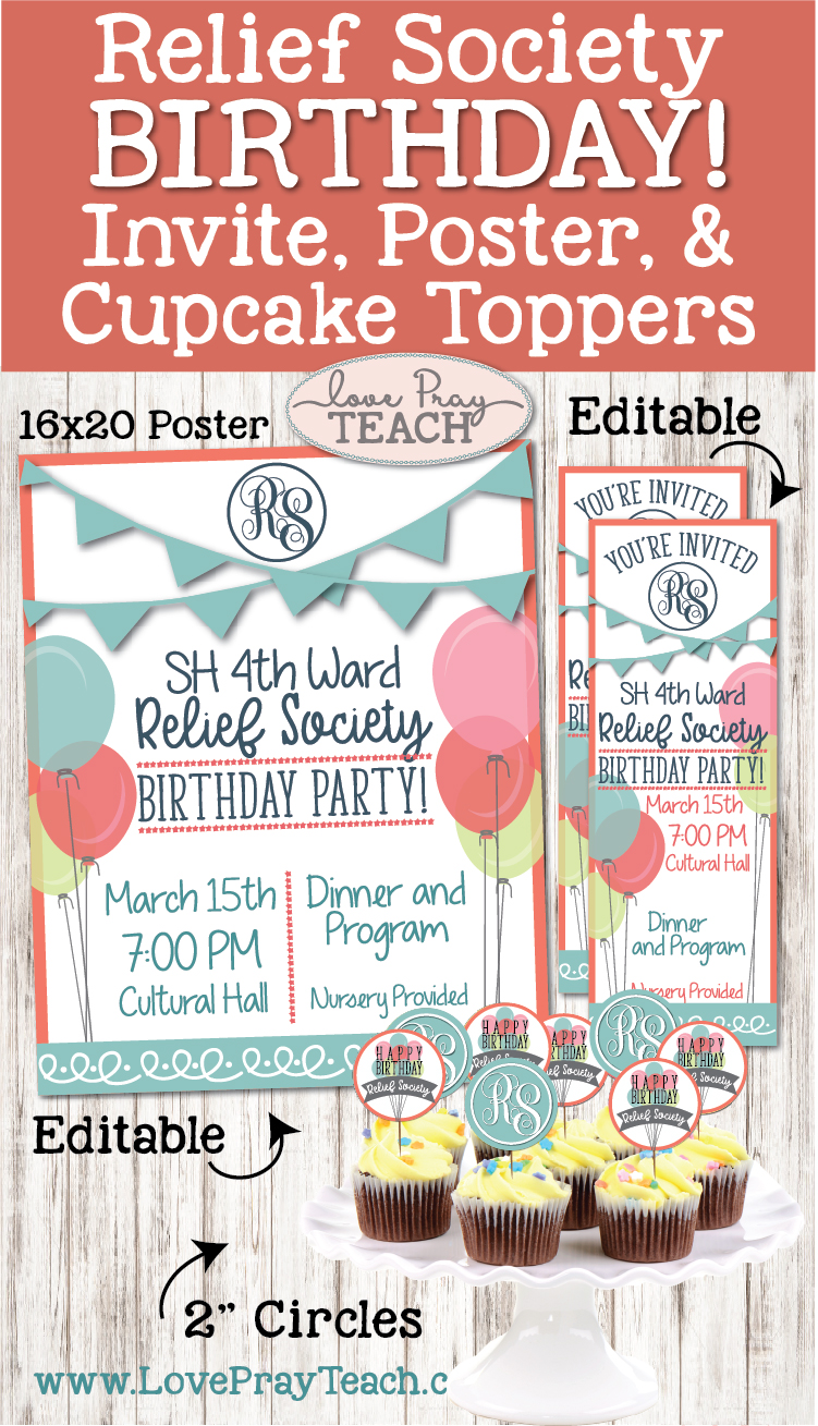 LDS Relief Society Birthday editable poster, invitations, and cupcake toppers! www.LovePrayTeach.com
