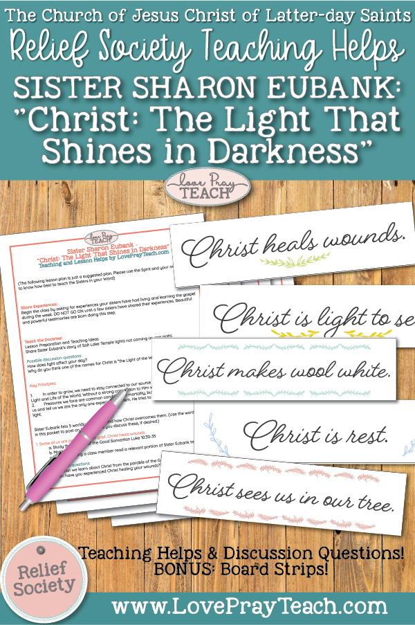 """Relief Society Teaching Helps for General Conference Talks: Sister Sharon Eubank – """"Christ: The Light That Shines in Darkness"""" Printable Packet"""