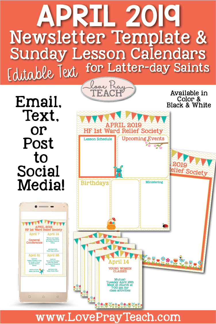 April 2019 Editable Newsletter Template and Sunday Lesson Calendars for Relief Society and Young Women www.LovePrayTeach.com