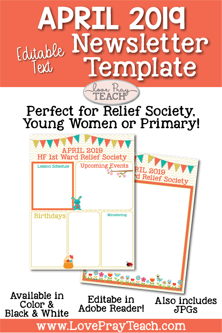 April 2019 Editable Newsletter Template and Sunday Lesson Calendars for Relief Society and Young Women www.LovePrayTeach.com Editable in Adobe Reader! Also includes JPGS! All words are editable to fit any need!