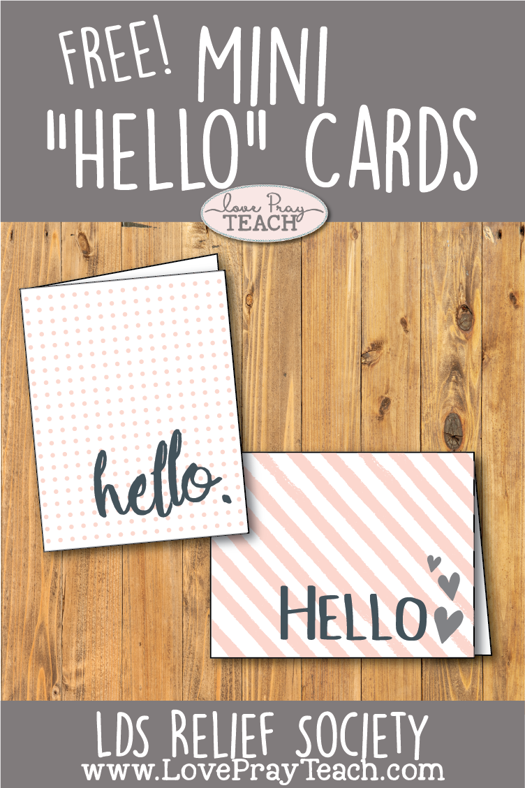 "Free LDS Ministering printables | free mini ""hello"" printable cards 