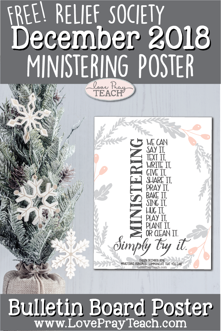 Latter-day Saints Relief Society Ministering December 2018 Free Printable Poster and Handout www.LovePrayTeach.com