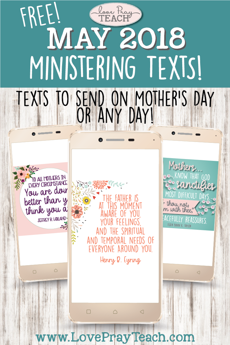 Free LDS Relief Society Ministering text message quotes for Mother's Day or any day! www.LovePrayTeach.com