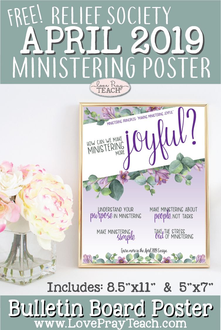 Free April 2019 Ministering Printable Poster for Relief Society! Add to your Ward bulletin board, Relief Society newsletter, or post on your social media! www.LovePrayTeach.com