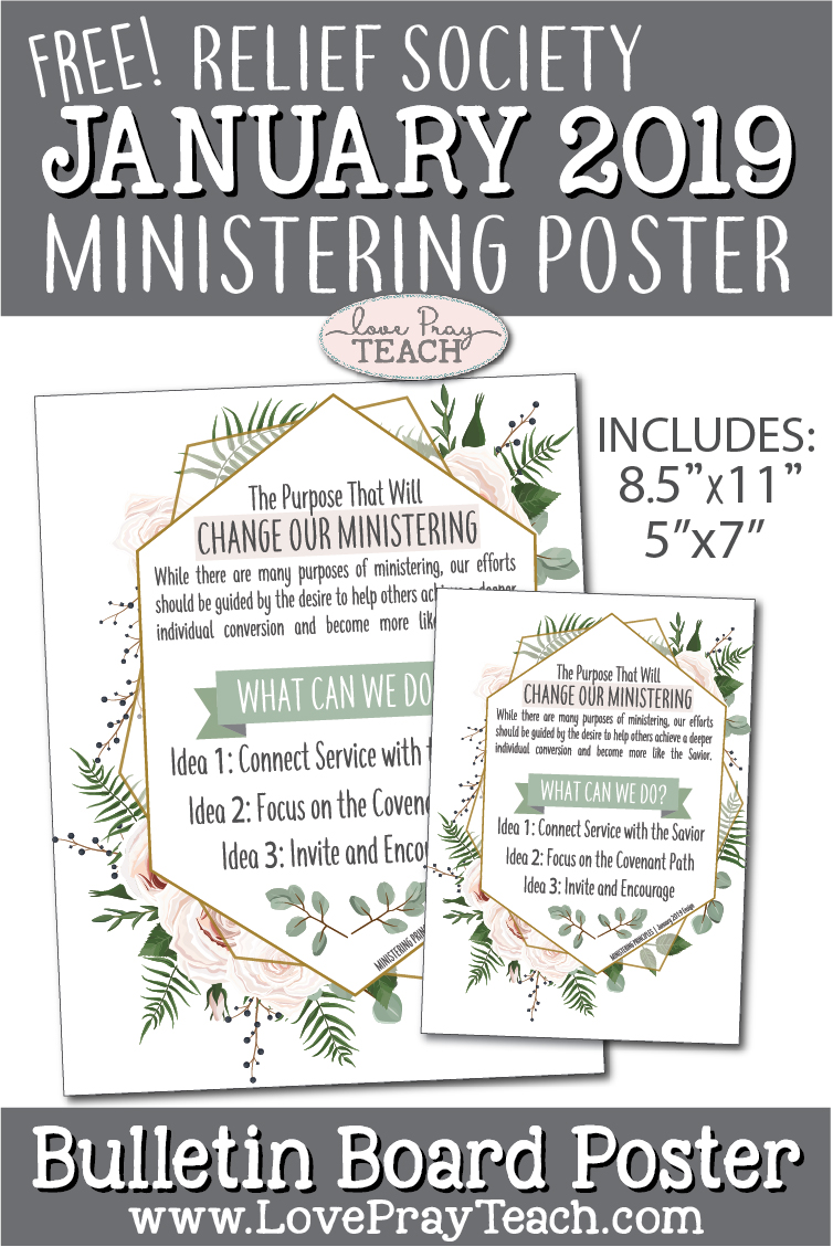 Free January 2019 Relief Society Ministering Bulletin Board Posters! Also available is a 5x7 size that you can text, email. or post to social media! www.LovePrayTeach.com