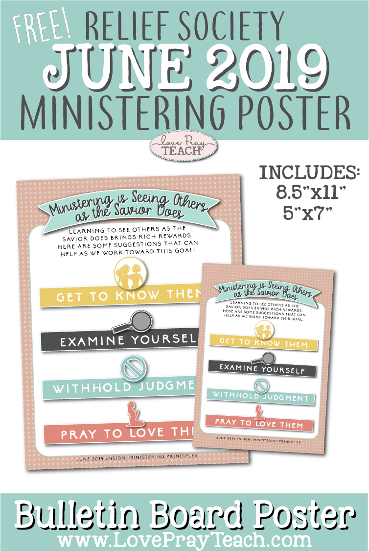 "Free June 2019 Relief Society Ministering Bulletin Board Printable Poster ""Ministering is Seeing Others as the Savior Does""  www.LovePrayTeach.com"