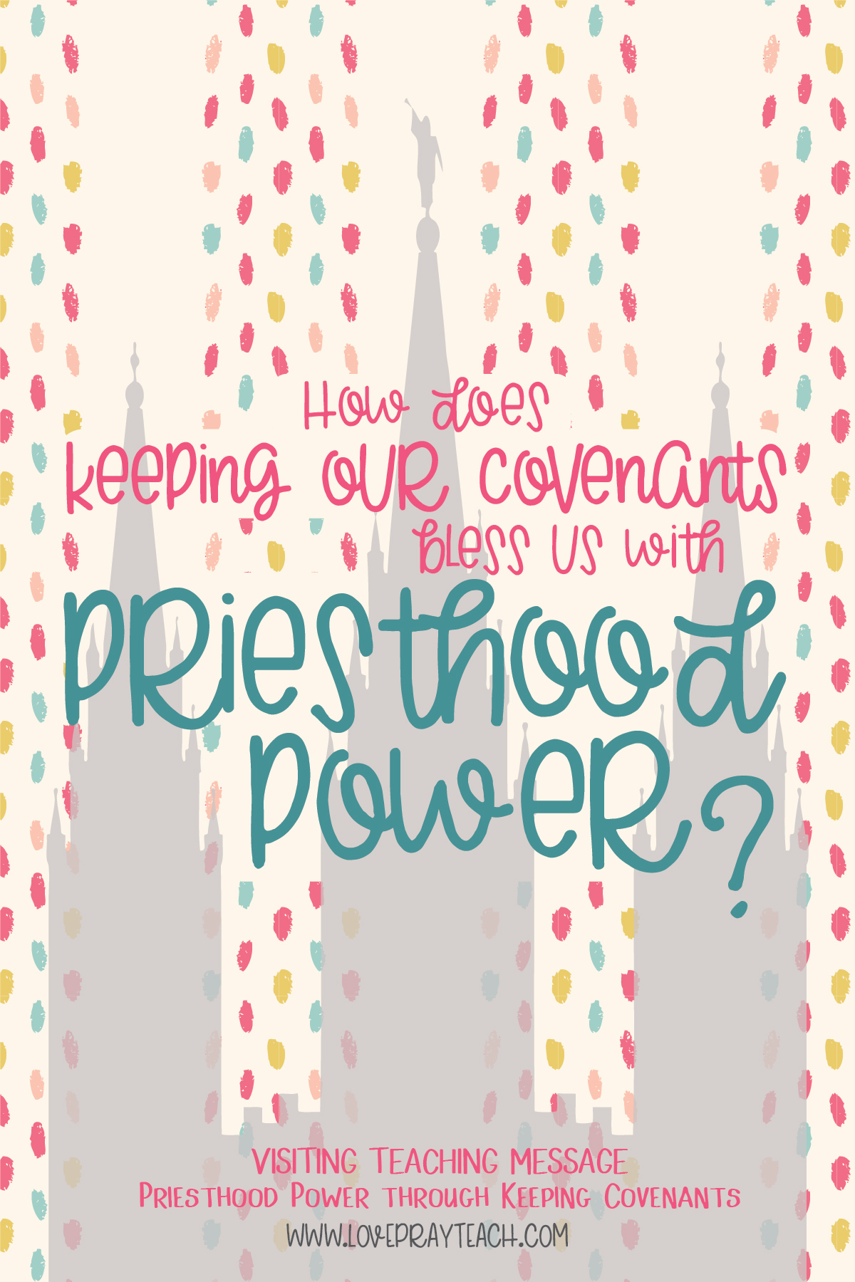 Free June 2017 Visiting Teaching Handout for Priesthood Power through Keeping Covenants