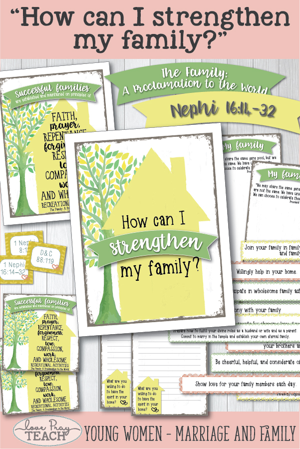 """""""How can I strengthen my family?"""" LDS Young Women August Come, Follow Me Printable lesson packet includes handouts, worksheets, posters, activity ideas, and much more! www.LovePrayTeach.com"""