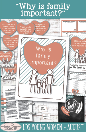 "LDS Young Women August: ""Why is family important?"" Lesson Packet including printables, handouts, activity ideas, and more! www.LovePrayTeach.com"