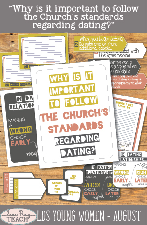 "LDS Young Women August: ""Why is it important to follow the Church's standards regarding dating?"" Lesson helps including printables, handouts, activity ideas, and more! www.LovePrayTeach.com"