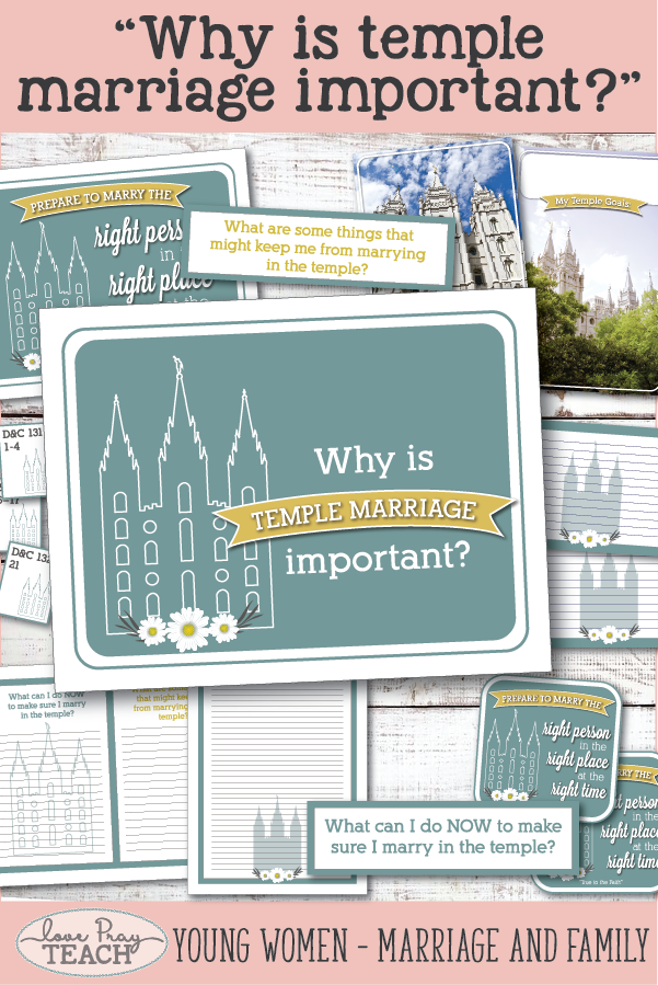 """""""Why is temple marriage important?"""" LDS Young Women August Come, Follow Me Printable Packet including handouts, posters, teaching ideas, worksheets, object lesson, board activities and more! www.LovePrayTeach.com"""