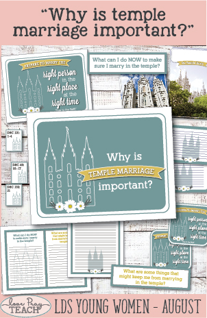 """Why is temple marriage important?"" LDS Young Women Lesson Helps for August: Marriage and Family. Lesson Packets include printables, handouts, activity ideas, teaching tips and more! www.LovePrayTeach.com"