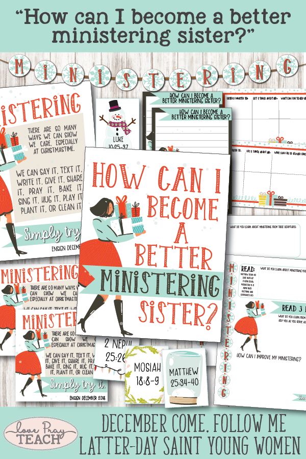 """How can I become a better ministering sister?"" Young Women Come, Follow Me Printable Lesson Packet for Latter-day Saints www.LovePrayTeach.com"