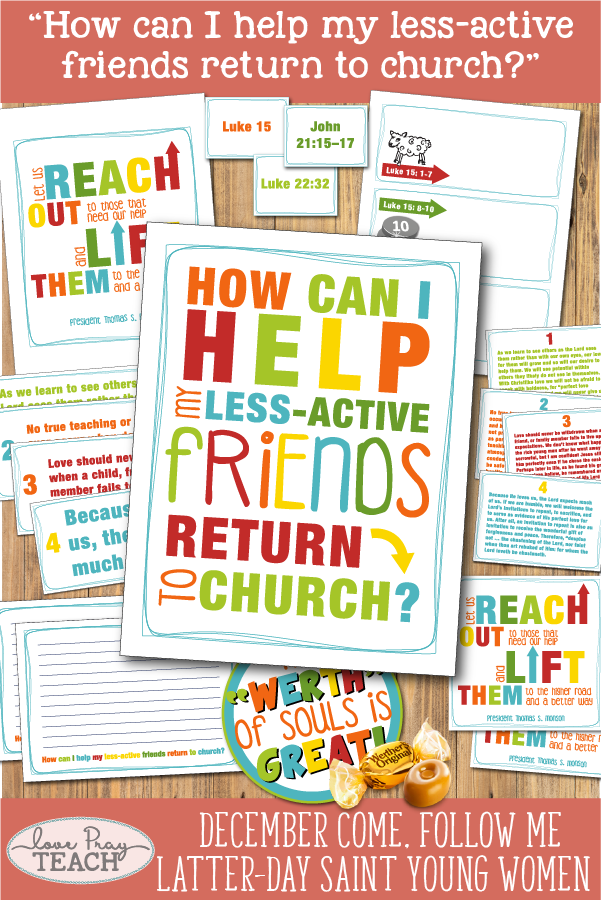 """How can I help my less-active friends return to Church?"" Young Women Come, Follow Me printable lesson packet for Latter-day Saints www.LovePrayTeach.com"