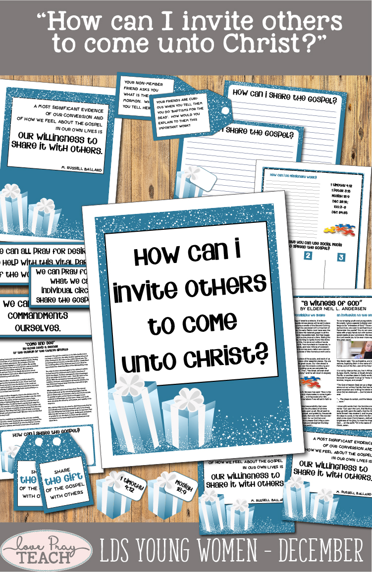 """LDS Young Women December Lesson packet: """"How can I invite others to come unto Christ?"""" Lesson helps include printables, handouts, gift ideas, worksheets, activity ideas, object lesson, teaching tips and much more! www.LovePrayTeach.com"""