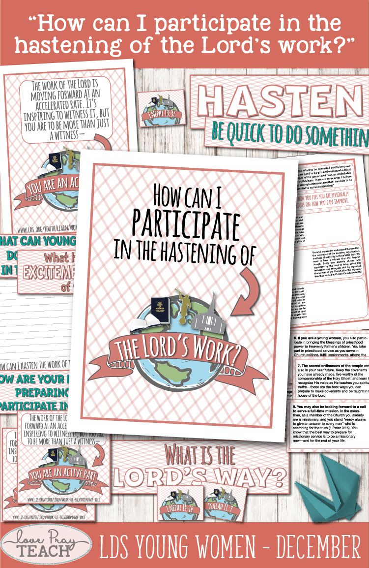 """How can I participate in the hastening of the Lord's work?"" Young Women Come, Follow Me printable lesson packet for Latter-day Saints www.LovePrayTeach.com"