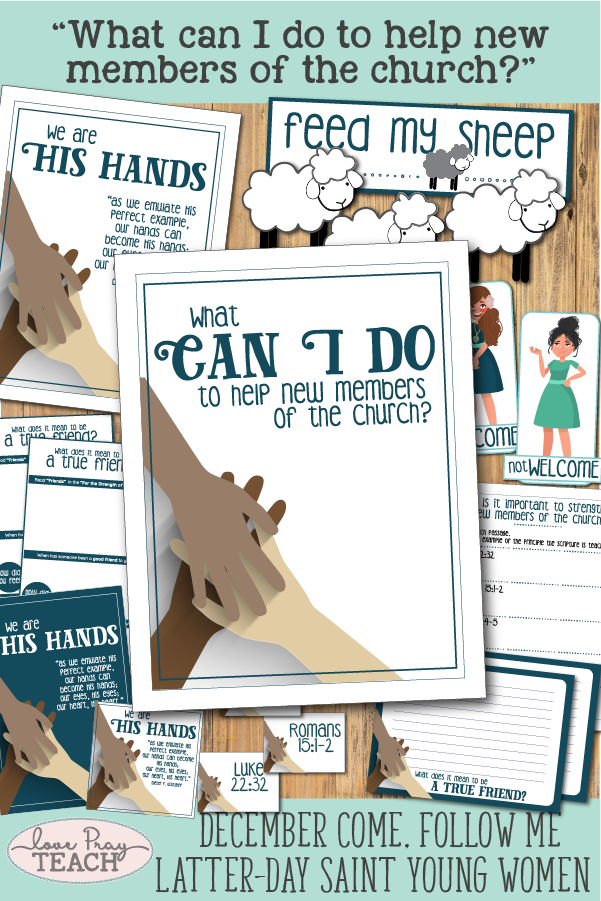 """What can I do to help new members of the Church?"" Young Women Come, Follow Me printable lesson packet for Latter-day Saints www.LovePrayTeach.com"