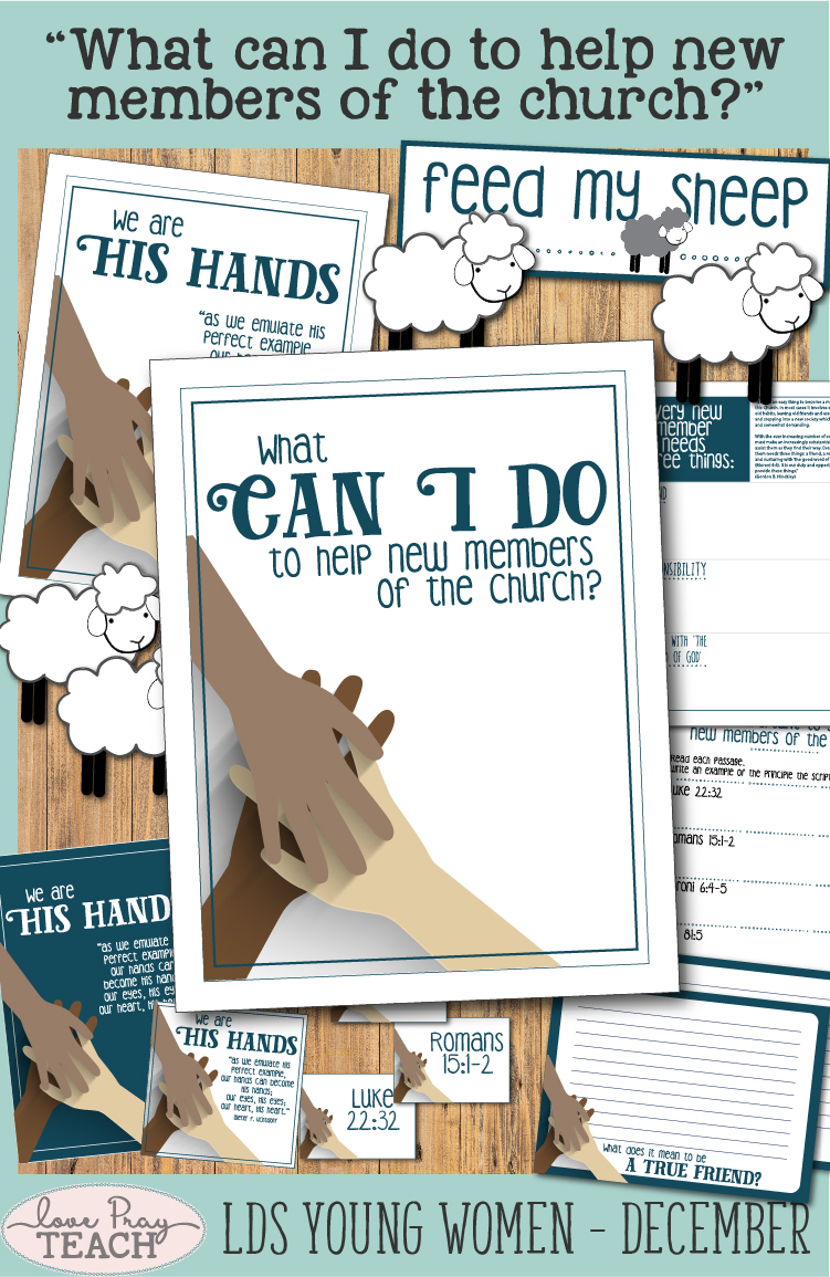 """LDS Young Women December: """"What can I do to help new members of the church?"""" Lesson helps including printables, handouts, posters, activity ideas, worksheets, journal cards, and more! www.LovePrayTeach.com"""