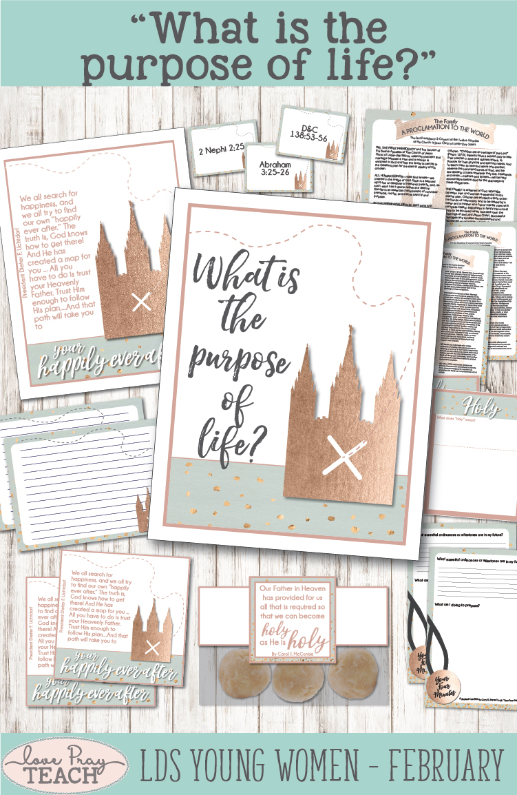 """What is the purpose of life?"" Young Women Come, Follow Me lesson packets for Latter-day Saints www.LovePrayTeach.com"