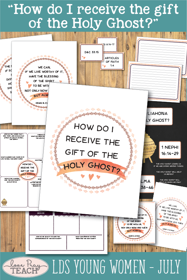 """How do I receive the gift of the Holy Ghost?"" Young Women Come, Follow Me Printable Lesson Packets for Latter-day Saints www.LovePrayTeach.com"