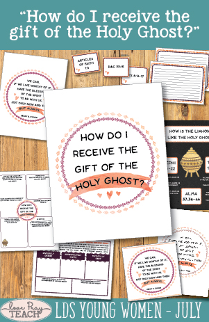 "LDS Young Women July: ""Who do I receive the gift of the Holy Ghost?"" Lesson Helps include printables, board activity ideas, object lessons, handouts, and more! www.LovePrayTeach.com"