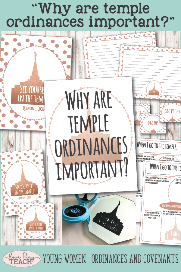"""Why are temple ordinances important?"" Young Women Come, Follow Me printable lesson packets for Latter-day Saints www.LovePrayTeach.com"