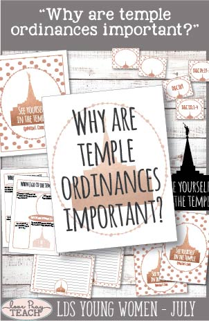"""Why are temple ordinances important?"" LDS Young Women July Lesson Helps include printables, handouts, vinyl design, activity ideas, teaching tips and more! www.LovePrayTeach.com"