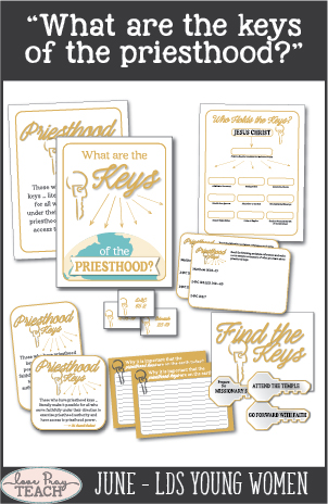 "LDS Young Women June: ""What are the keys of the priesthood?"" Lesson Helps including handouts, object lesson, teaching tips, posters, printables, journal cards, worksheets, group activities and more! www.LovePrayTeach.com"