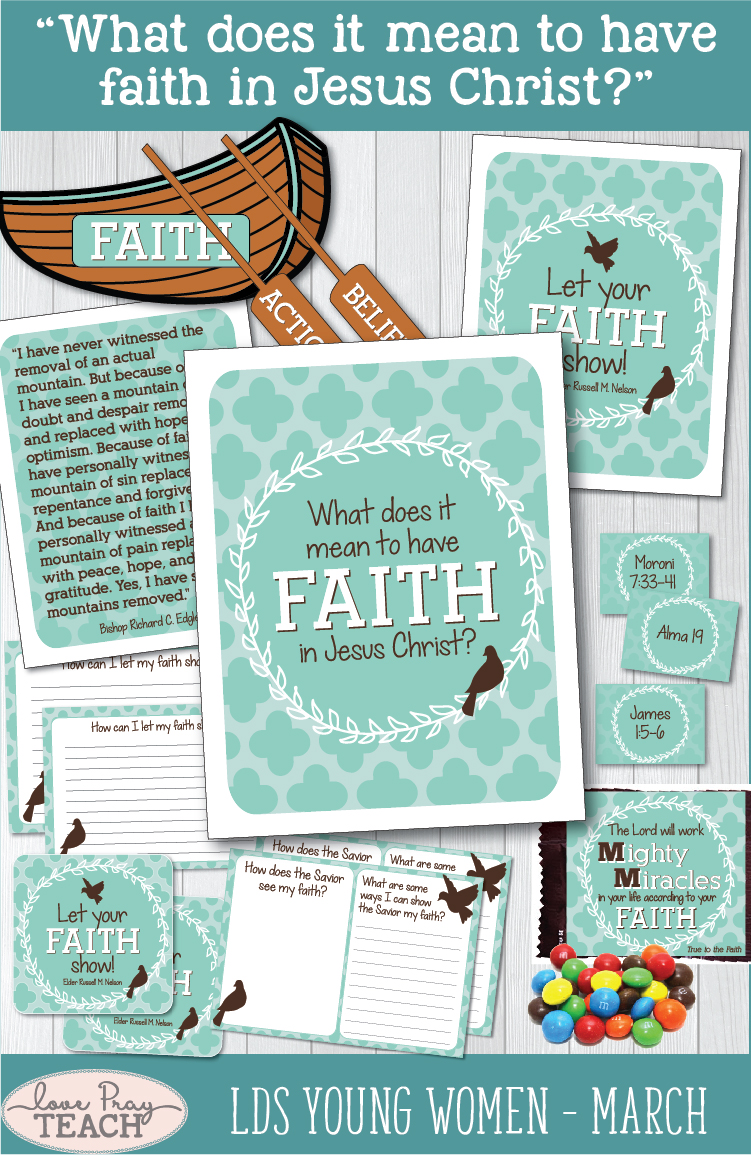 """What does it mean to have faith in Jesus Christ?"" Latter-day Saints Young Women Lesson Packets www.LovePrayTeach.com"