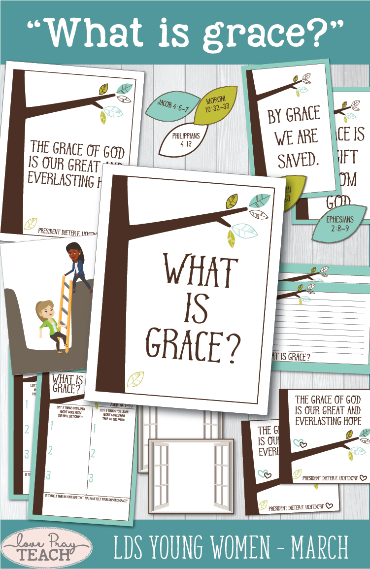 """What is grace?"" Latter-day Saints Young Women Come, Follow Me Lesson helps www.LovePrayTeach.com"