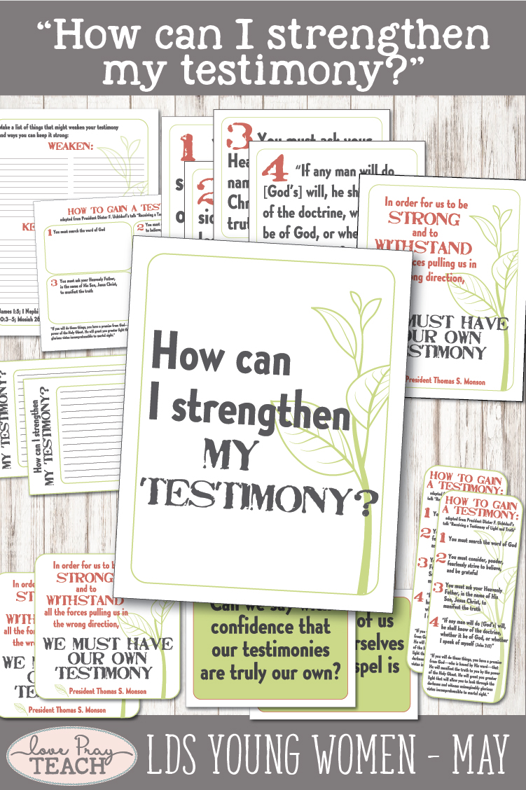 """How can I strengthen my testimony?"" Young Women Come, Follow Me lesson helps for Latter-day Saints www.LovePrayTeach.com"