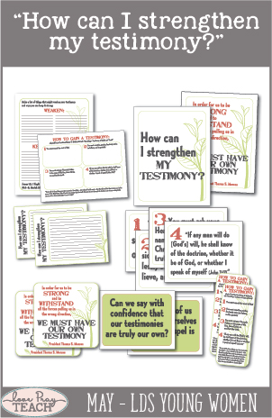 "LDS Young Women Lesson Helps May: ""How can I strengthen my testimony?"" on LovePrayTeach.com includes handouts, bookmarks, activity ideas, worksheets, teaching tips, and more!"