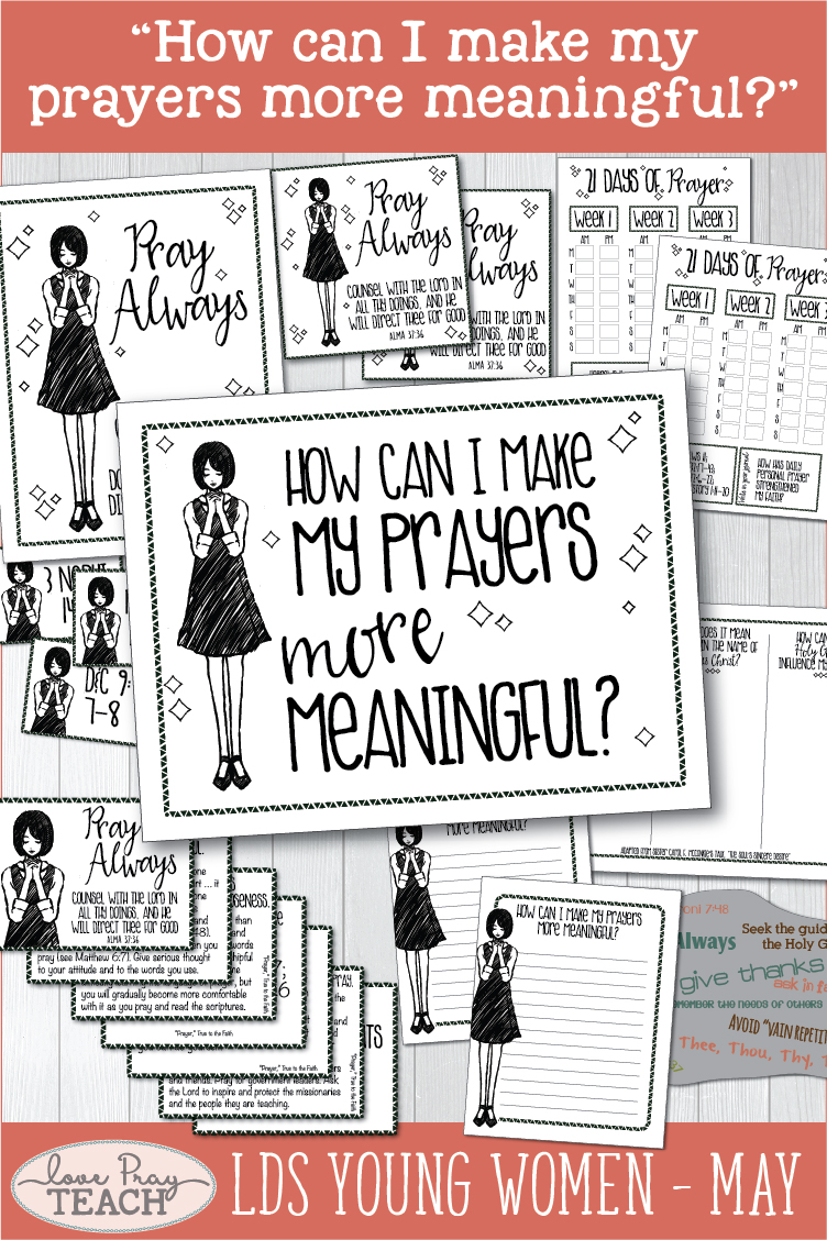 """How can I make my prayers more meaningful?"" Young Women Come, Follow Me lesson helps for Latter-day Saints www.LovePrayTeach.com"
