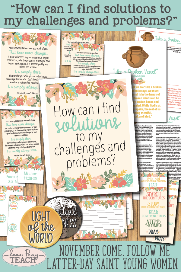 """How can I find solutions to my challenges and problems?"" Young Women Come, Follow Me printable lesson packet for Latter-day Saints www.LovePrayTeach.com"