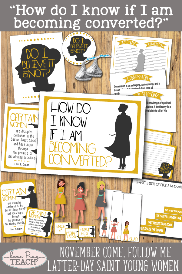 """How do I know if I'm becoming converted?"" Young Women Printable Lesson Packet for Latter-day Saints www.LovePrayTeach.com"