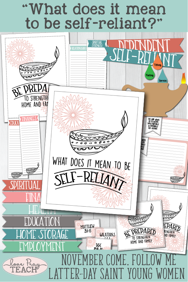 """What does it mean to be self-reliant?"" Young Women Come, Follow Me printable lesson packets for Latter-day Saints www.LovePrayTeach.com"
