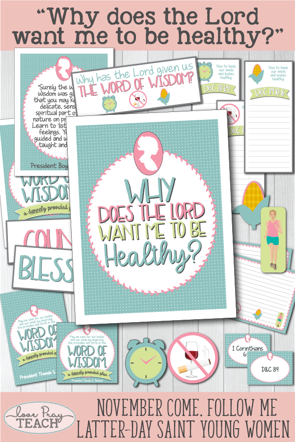 """Why does the Lord want me to be healthy?"" Young Women Come, Follow Me printable lesson packet for Latter-day Saints www.LovePrayTeach.com"