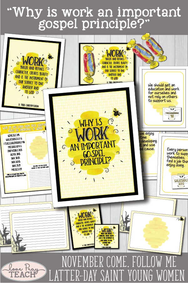"""""""Why is work an important gospel principle?"""" November Come, Follow Me Printable Lesson Packet for Latter-day Saint Young Women including handouts, worksheets, object lesson, teaching ideas, and more! www.LovePrayTeach.com"""