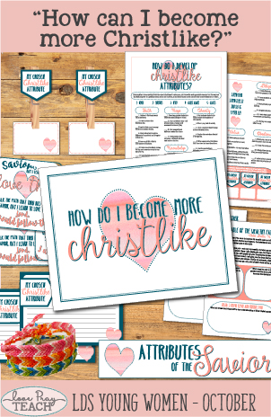 """LDS Young Women October Lesson Helps for """"How can I become more Christlike?"""" Lesson packet includes printables, handouts, activity ideas, Christlike Attributes page, tapestry activity, worksheets and more! www.LovePrayTeach.com"""