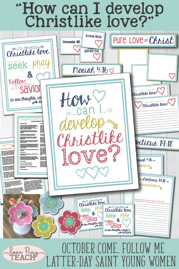 """How can I develop Christlike love?"" October LDS Young Women Come, Follow Me Printable Lesson Packet including handouts, activity ideas, object lesson, treat handout, and more! www.LovePrayTeach.com"
