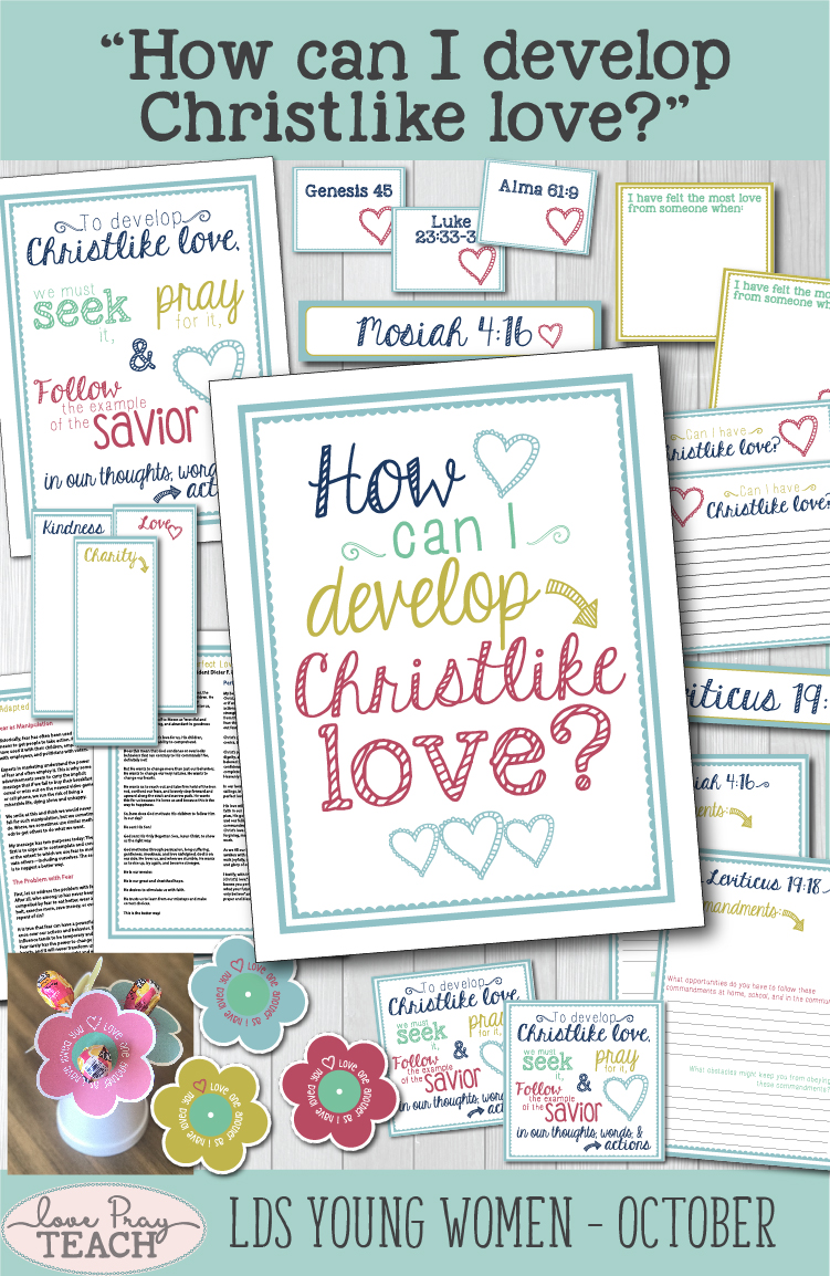 """""""How can I develop Christlike love?"""" LDS Young Women October Lesson Helps including printables, handouts, object lesson, activity ideas, board activities, worksheets, teaching tips, lesson helps in Spanish and more! www.LovePrayTeach.com"""
