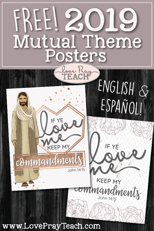 "FREE 2019 Mutual Theme Posters for LDS Young Women ""If ye love me, keep my commandments"" on www.LovePrayTeach.com"