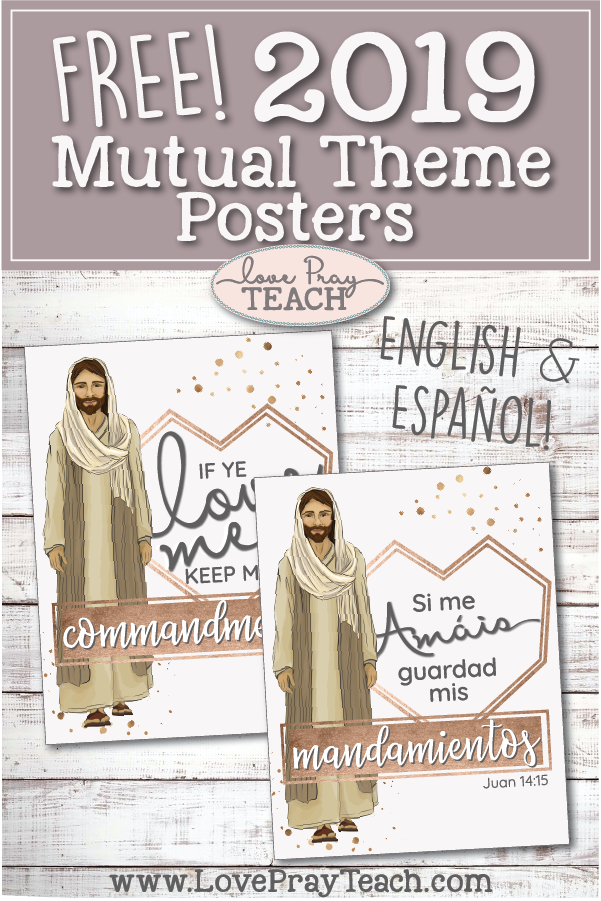 "2019 Mutual Theme ""If ye love me, keep my commandments."" Free Printable Posters in English and Espanol www.LovePrayTeach.com"