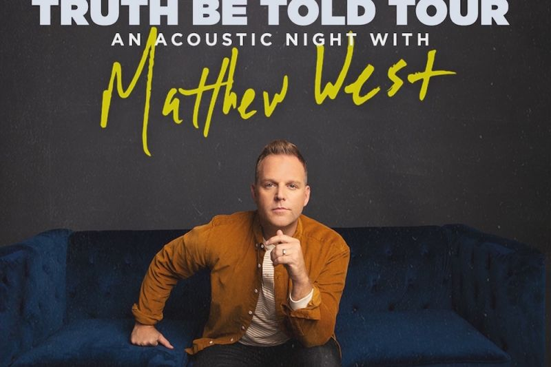 Matthew West: Truth Be Told Tour