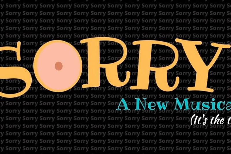Sorry! A New Musical