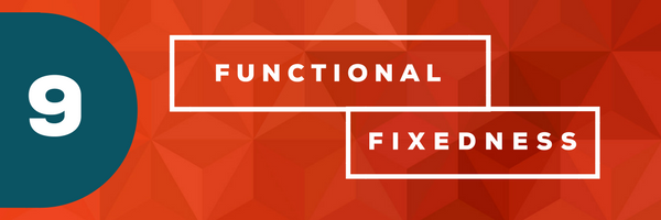 Functional Fixedness [image] - 10 Cognitive Biases That Cramp Your Creativity At Work