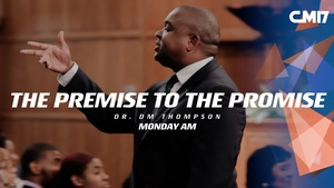 07 17 17 am   the premise to the promise   cm17